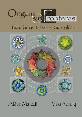 Origami sin Fronteras: Kusudamas, Estrellas, Guirnaldas...