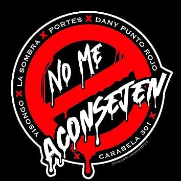No Me Aconsejen (feat. Dany Punto Rojo, portes, La Sombra & yisongo)