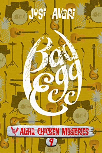 Bad Egg (Aloha Chicken Mysteries Book 9) by [Josi Avari]
