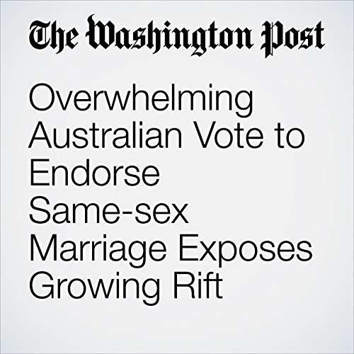 Overwhelming Australian Vote to Endorse Same-sex Marriage Exposes Growing Rift copertina
