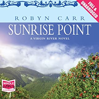 Sunrise Point                   By:                                                                                                                                 Robyn Carr                               Narrated by:                                                                                                                                 Therese Plummer                      Length: 9 hrs and 35 mins     15 ratings     Overall 4.9