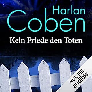 Kein Friede den Toten                   Autor:                                                                                                                                 Harlan Coben                               Sprecher:                                                                                                                                 Detlef Bierstedt                      Spieldauer: 12 Std. und 41 Min.     848 Bewertungen     Gesamt 4,2