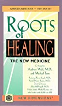 The Roots of Healing: The New Medicine