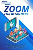 Zoom for Beginners: Learn how to manage your classroom correctly, thanks to zoom cloud meetings. Make webinars, live streams, and conferences easy even if you start from scratch