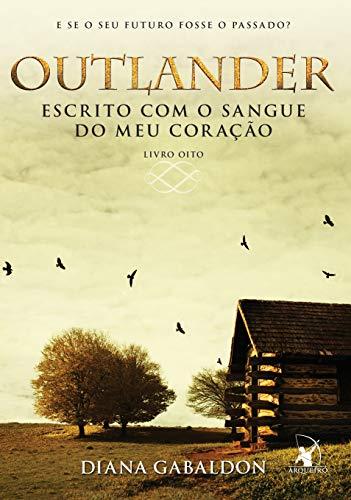 Outlander: escrito com o sangue do meu coração – Livro 8