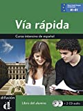 Via rapida. Libro del alumno. Con 2 CD Audio. Per il Liceo linguistico: Via rápida libro del alumno + CD