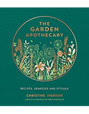 The Garden Apothecary: Recipes, Remedies and Rituals