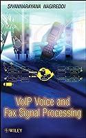 VoIP Voice and Fax Signal Processing by Sivannarayana Nagireddi(2008-09-29)