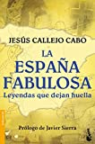 La España fabulosa. Leyendas que dejan huella: 1 (Divulgación)