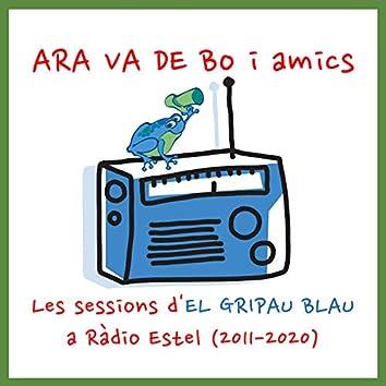 Les Sessions d'El Gripau Blau a Ràdio Estel (2011-2020)