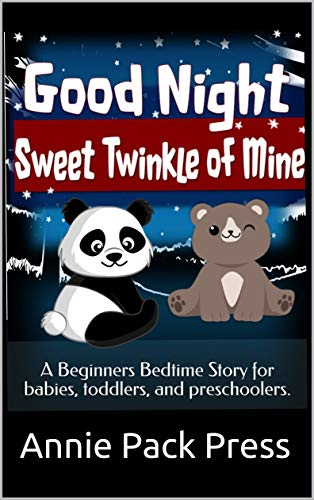 Good Night: Sweet Twinkle of Mine: A Beginners Bedtime Story for babies, toddlers, and preschoolers. (Beginners Story Books : Sweet Dreams Collection) (English Edition)