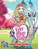 Ever After High Coloring Book: JUMBO Coloring Book For Kids | Ages 2-13+ Ever After High Colouring B...