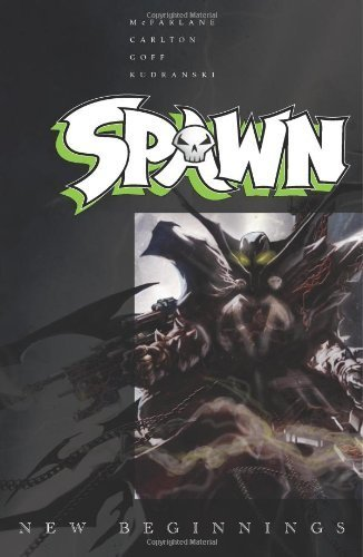 Spawn: New Beginnings Volume 1 (Spawn: New Beginings) by Will Carlton, Todd McFarlane (2011) Paperback