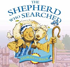 The Shepard Who Searched (Stories That Jesus Told)