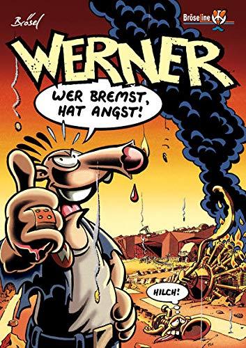 WERNER – WER BREMST, HAT ANGST!