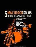 5 max roach solos (master drum transcriptions book 6) (english edition)