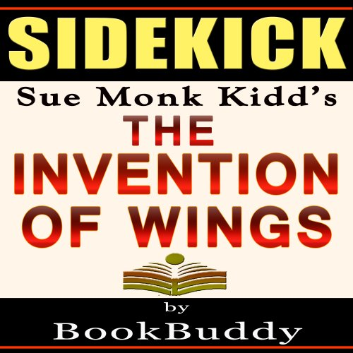 The Invention of Wings: by Sue Monk Kidd - Sidekick audiobook cover art