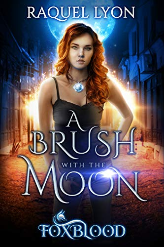 A Brush with the Moon (Fosswell Chronicles) (Foxblood Trilogy Book 1)