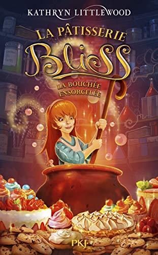 La pâtisserie Bliss - tome 04 : La bouchée ensorcelée (4)