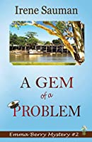 A Gem of a Problem (Emma Berry Mystery)