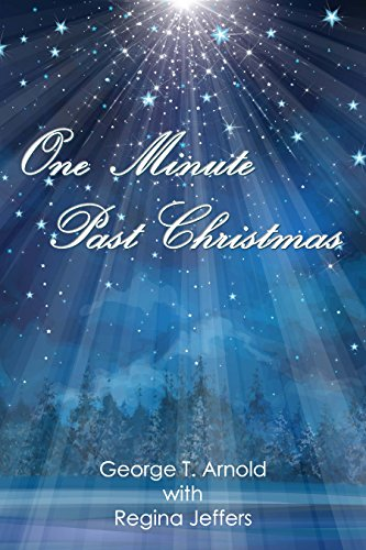 Jeffers Christmas 2021 One Minute Past Christmas An Appalachian Christmas Short Story Ebook Arnold George Jeffers Regina Amazon In Kindle Store