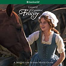 Lights! Camera! Felicity! the Making of the Felicity Movie (American Girl (Quality))
