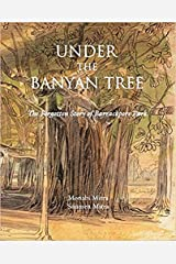 Under The Banyan Tree: The Forgotten Story of Barrackpore Park Paperback