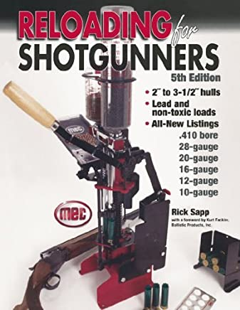 Reloading for Shotgunners by Rick Sapp (2005-07-29)