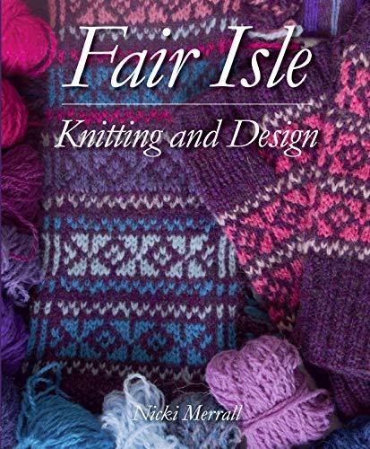 Fair Isle Knitting and Design (English Edition)