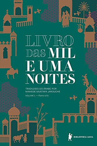 Livro das mil e uma noites – Volume 1: Ramo sírio