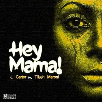 Hey Mama!