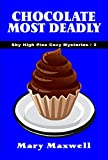 Chocolate Most Deadly (Sky High Pies Cozy Mysteries Book 2)
