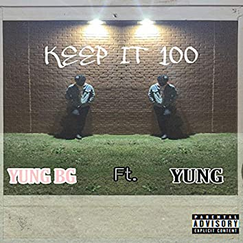 Keep It 100 (feat. Yung)