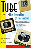 Tube: The Invention of Television (Harvest Book)