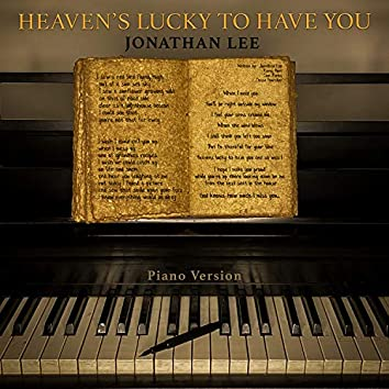 Heaven's Lucky to Have You (Piano Version)