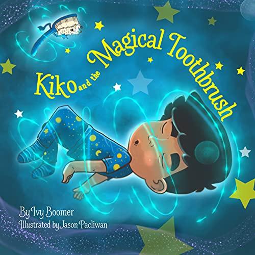 Kiko and the Magical Toothbrush: English-only Version (English Edition)