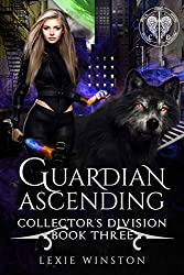 Guardian Ascending (Collectors Division Book 3)
