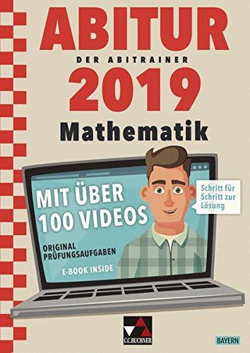 Der Abitrainer / mit über 100 Erklärvideos: Der Abitrainer / Der Abitrainer Mathe Bayern 2019: mit über 100 Erklärvideos
