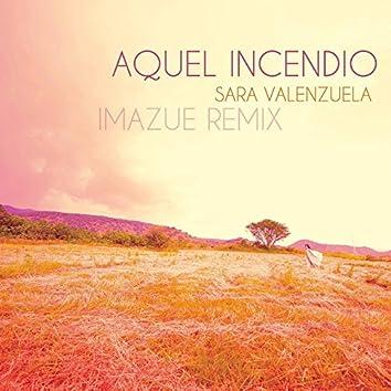 Aquel Incendio (Imazue Remix)