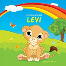 Encouragement for Levi: Personalized Book & Inspirational Story with a You Can Do It Attitude (Inspirational Stories for Kids, Motivational Stories for Kids, Personalized Books, Personalized Gifts)