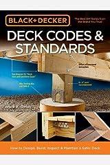 Black & Decker Deck Codes & Standards: How to Design, Build, Inspect & Maintain a Safer Deck Paperback