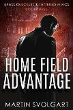 Home Field Advantage: Season One (Brass Knuckles & Tattered Wings Book 3)