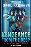 Vengeance from the Deep - Book Three: Isle of Blood