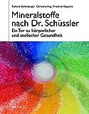 Mineralstoffe nach Dr. Schüssler: Ein Tor zu körperlicher und seelischer Gesundheit