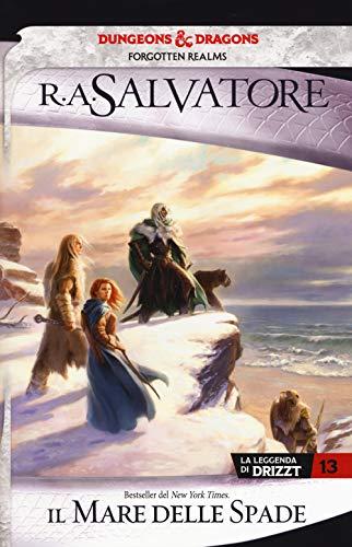 Il mare delle spade. La leggenda di Drizzt. Forgotten Realms (Vol. 13)