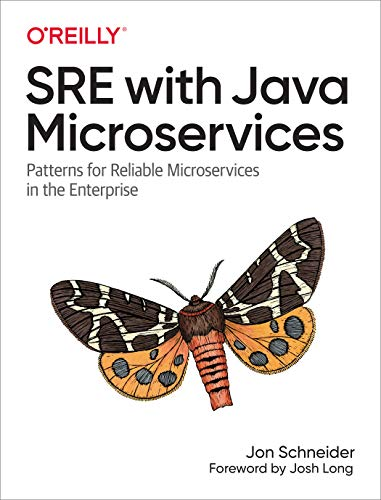 SRE with Java Microservices: Patterns for Reliable Microservices in the Enterprise (English Edition)