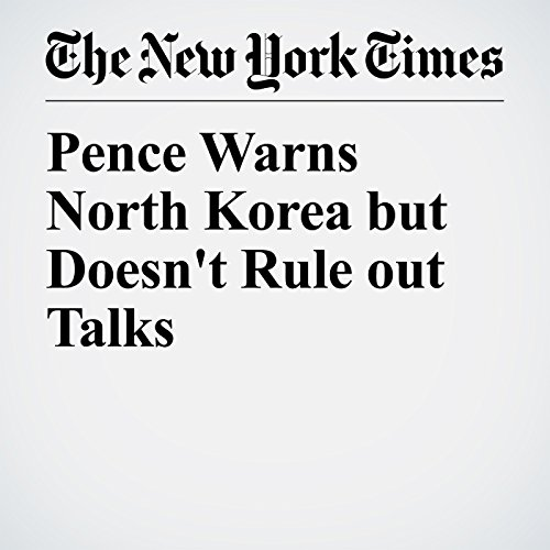 Pence Warns North Korea but Doesn't Rule out Talks copertina