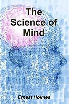 The Science of Mind by [Ernest Holmes]