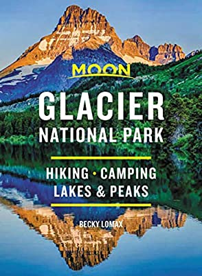 Moon Glacier National Park: Hiking, Camping, Lakes & Peaks (Travel Guide) by Moon Travel