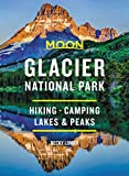 Moon Glacier National Park: Hiking, Camping, Lakes & Peaks (Travel Guide)